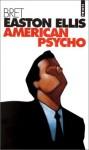 American Psycho - Bret Easton Ellis, Alain Defossé