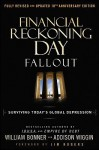 Financial Reckoning Day: Fallout - Surviving Today's Global Depression - William Bonner, Addison Wiggin, Jim Rogers