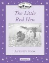 Classic Tales: Beginner 1: 100 Headwords The Little Red Hen Activity Book - Sue Arengo