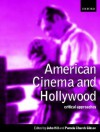 American Cinema and Hollywood: Critical Approaches - John Hill, Richard Dyer, Pamela Church Gibson