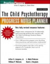 The Child Psychotherapy Progress Notes Planner (PracticePlanners) - Jongsma Jr., Arthur E., L. Mark Peterson, William P. McInnis, David J. Berghuis
