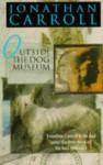 Outside the Dog Museum - Jonathan Carroll