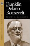 Franklin Delano Roosevelt - Robert S. McElvaine