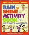 The Rain or Shine Activity Book: Fun Things to Make and Do - Joanna Cole, Stephanie Calmenson