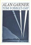 Tom Fobble's Day - Alan Garner, Michael Foreman