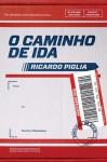 O Caminho de Ida - Ricardo Piglia, Sérgio Molina