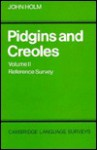Pidgins and Creoles: Volume 2, Reference Survey - John Holm