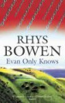 Evan Only Knows (Constable Evans Mysteries, #7) - Rhys Bowen