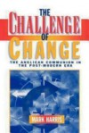 The Challenge of Change: The Anglican Communion in the Post-Modern Era - Mark Harris