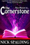 Max Bloom In... The Cornerstone - Nick Spalding