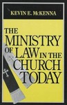The Ministry of Law in the Church Today - Kevin E. McKenna