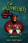 The Halloweeners - The Ringmaster's Curse - John Smith, Nigel Nightingale