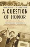 A Question of Honor: The Kosciuszko Squadron: Forgotten Heroes of World War II - Stanley Cloud, Lynne Olson