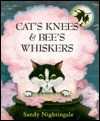 Cat's Knees and Bee's Whiskers (Red Fox Picture Books) - Sandy Nightingale