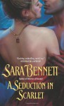 A Seduction in Scarlet - Sara Bennett