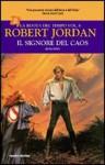 Il signore del caos (La Ruota del Tempo, #6) - Robert Jordan