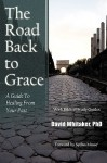 The Road Back to Grace: A Guide to Healing from Your Past - David J. Whittaker
