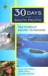 30 Days in the South Pacific: True Stories of Escape to Paradise - Sean Joseph O'Reilly, James O'Reilly, Larry Habegger