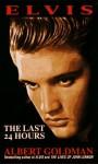 Elvis: The Last 24 Hours - Albert Goldman