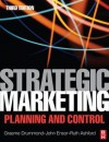 Strategic Marketing: Planning and Control - Graeme Drummond, John Ensor, Ruth Ashford