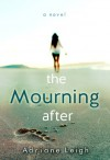 The Mourning After - Adriane Leigh