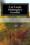 Cat Land: Midnight's Gambit - Keith Nichols, Midnight Panther, Christina Nichols
