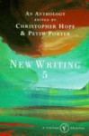 New Writing: Vol 5 (New Writing) - Peter (ed) Porter, Peter Porter, Christopher Hope