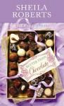 Better Than Chocolate - Sheila Roberts