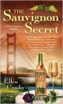 The Sauvignon Secret: A Wine Country Mystery - Ellen Crosby