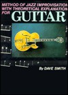 Method of Jazz Improvisation with the Theoretical Explanation for Guitar - Dave Smith