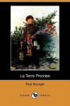 La Terre Promise (Dodo Press) - Paul Bourget