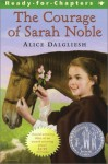 The Courage Of Sarah Noble/Newbery Summer - Alice Dalgliesh