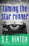 Taming the Star Runner - S.E. Hinton