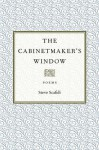 The Cabinetmaker's Window: Poems (Southern Messenger Poets) - Steve Scafidi