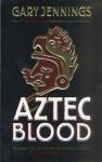 Aztec Blood (Aztec, 3) - Gary Jennings