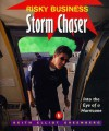 Stormchaser: Into the Eye of a Hurricane (Risky Business) - Keith Elliot Greenberg