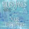Your Wicked Ways (Audio) - Eloisa James, Justine Eyre