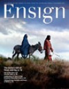 The Ensign - December 2011 - The Church of Jesus Christ of Latter-day Saints