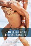 The Boss and Her Billionaire - Michele de Winton