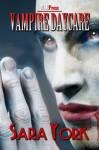 Vampire Daycare - Sara York