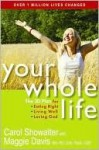 Your Whole Life - Carol Showalter, Maggie Davis
