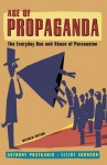 Age of Propaganda: The Everyday Use and Abuse of Persuasion - Anthony Pratkanis, Elliot Aronson