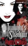 In Twilight's Shadow - Patti O'Shea