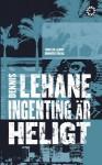 Ingenting är heligt (Kenzie och Gennaro # 3) - Dennis Lehane, Ulf Gyllenhak