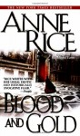 Blood and Gold (The Vampire Chronicles) - Anne Rice