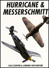 Hurricane and Messerschmitt - Chaz Bowyer, Armand van Ishoven