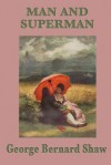 Man and Superman - George Bernard Shaw