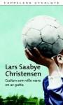 Gutten som ville være en av gutta - Lars Saabye Christensen