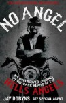 No Angel: My Undercover Journey to the Heart of the Hells Angels - Jay Dobyns, Nils Johnson-Shelton