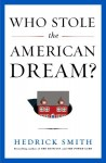 Who Stole the American Dream? - Hedrick Smith